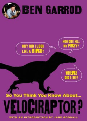 So You Think You Know about ...Velociraptor?