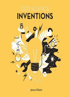 Odd Science:  Inventions