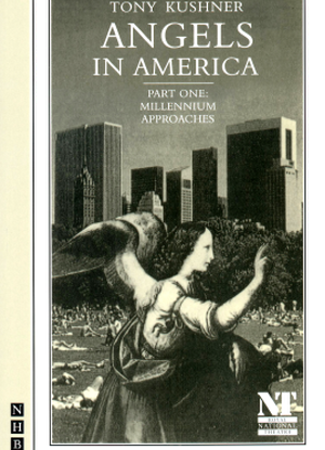 Angels in America:  Part 1 - Millennium Approaches [The Play]