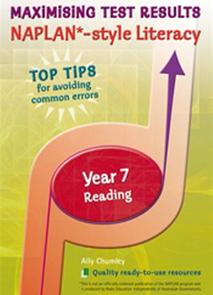Maximising Test Results - Naplan*-style Literacy: Year 7 - Reading
