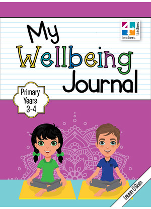 My Wellbeing Journal:  Primary Years 3 to 4
