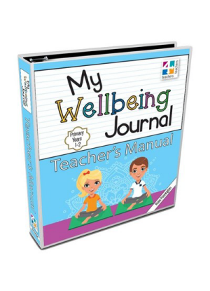 My Wellbeing Journal:  Teachers Manual - Years 1 and 2