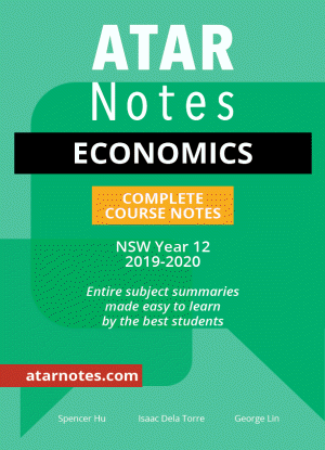 ATARNotes:  Economics - Complete Course Notes NSW Year 12 [2019-2020]