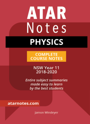 ATARNotes:  Physics - Complete Course Notes NSW Year 11 [2018-2020]