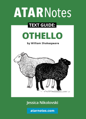 ATARNotes Text Guide:  William Shakespeare's Othello