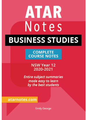 ATARNotes:  Business Studies - Complete Course Notes NSW Year 12 (2020-2022)