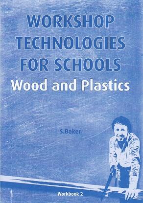 Workshop Technologies for Schools: Wood and Plastic Workbook 2
