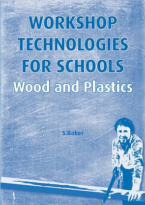 Workshop Technologies for Schools: Wood and Plastic