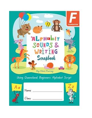 Alphabet Sounds and Writing Scrapbook - Queensland Beginners Alphabet Script