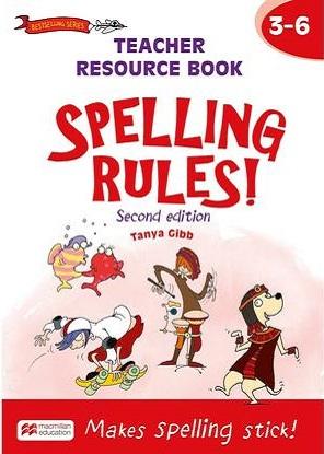 Spelling Rules!   3-6 Teachers Resource Book
