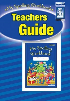 My Spelling Workbook Teachers Guide F - Ages 10-11