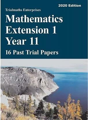 Trialmaths-Enterprises-Mathematics-Extension-1-Year-11-Past-Papers-9781760323424