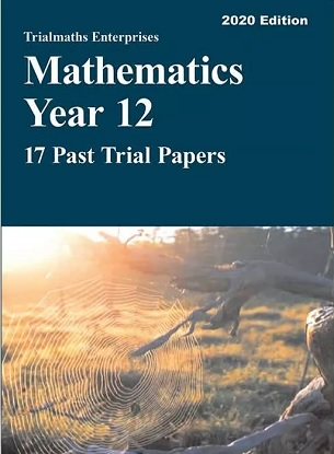 Trialmaths-Enterprises-Mathematics-Year-12-17-Past-Papers-9781760323417