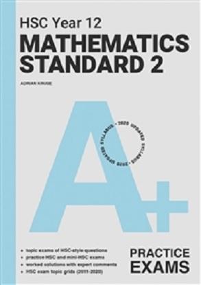 A+ HSC Year 12 Mathematics Standard 2 Practice Exams
