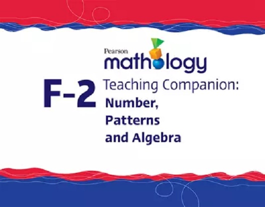 Pearson Mathology F-2 Teaching Companion: Number, Patterns and Algebra