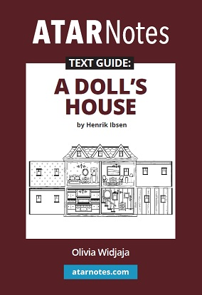 ATARNotes Text Guide:  Henrik Ibsen's A Doll's House