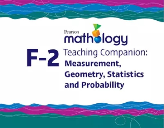 Pearson Mathology F-2 Teaching Companion: Measurement, Geometry, Statistics and Probability