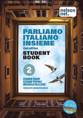 Parliamo Italiano Insieme:  2  [Student Book + NelsonNet]