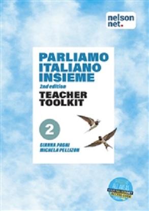 Parliamo Italiano Insieme:  2  [Teacher Toolkit + NelsonNet]