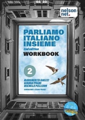 Parliamo Italiano Insieme:  2  [Workbook + NelsonNet]