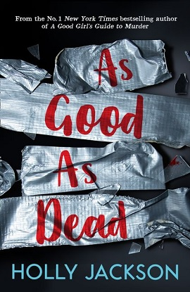 A Good Girl's Guide to Murder:  3 - As Good as Dead