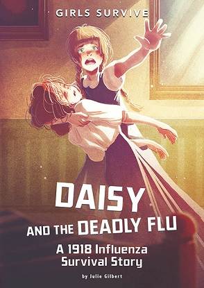 Girls Survive:  Daisy and the Deadly Flu