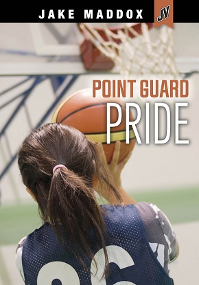 Jake Maddox JV Girls:  Point Guard Pride