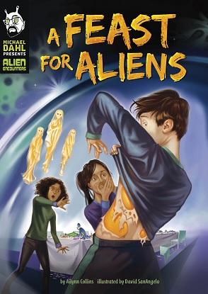 Michael Dahl Presents Alien Encounters:  A Feast for Aliens