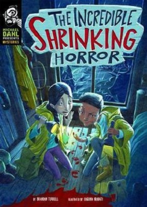 Michael Dahl Presents Mysteries:  The Incredible Shrinking Horror