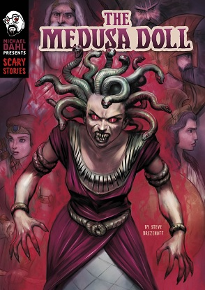 Michael Dahl Presents Scary Stories:  The Medusa Doll