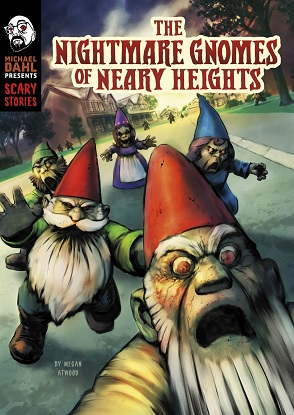 Michael Dahl Presents Scary Stories:  The Nightmare Gnomes of Neary Heights