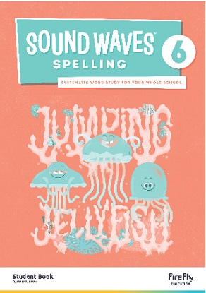 Sound Waves Spelling Student Book 6