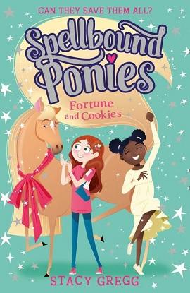 Spellbound Ponies:  4 - Fortune and Cookies