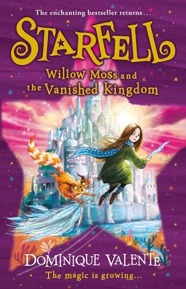 Starfell:  3 - Willow Moss and the Vanished Kingdom