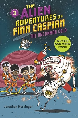 The Alien Adventures of Finn Caspian:  3 - The Uncommon Cold