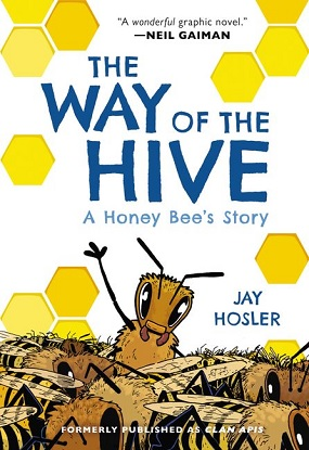 The Way of the Hive - A Honey Bee's Story