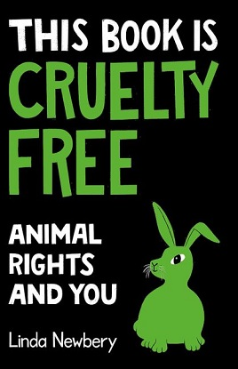 This Book is Cruelty Free:  Animal Rights and You