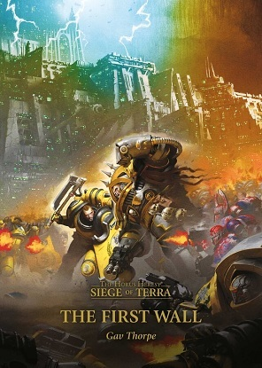 Horus Heresy Siege of Terra:  3 - The First Wall
