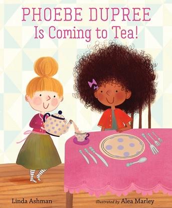 Phoebe Dupree Is Coming to Tea!