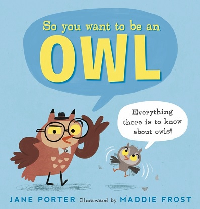 so-you-want-to-be-an-owl-9781406394566