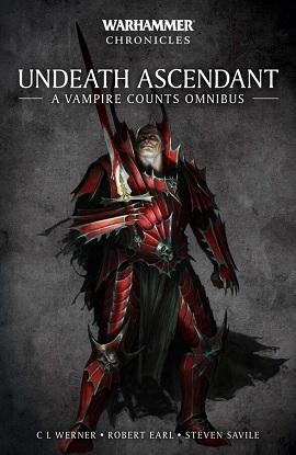 Warhammer Chronicles:  Undeath Ascendant - A Vampire Omnibus