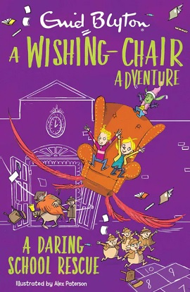 A Wishing-Chair Adventure:  A Daring School Rescue - Colour Short Stories